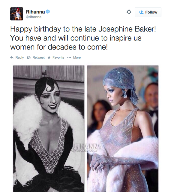 Tweet from user @rihanna: Happy birthday to the late Josephine Baker! You have and will continue to inspire us women for decades to come! It has an image of Baker juxtaposed with a photo of Rhianna at the CFDA awards.