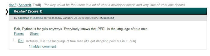 Slashdot comment that reads: Bah, Python is for girls anyways. Everybody knows that PERL is the language of true men.