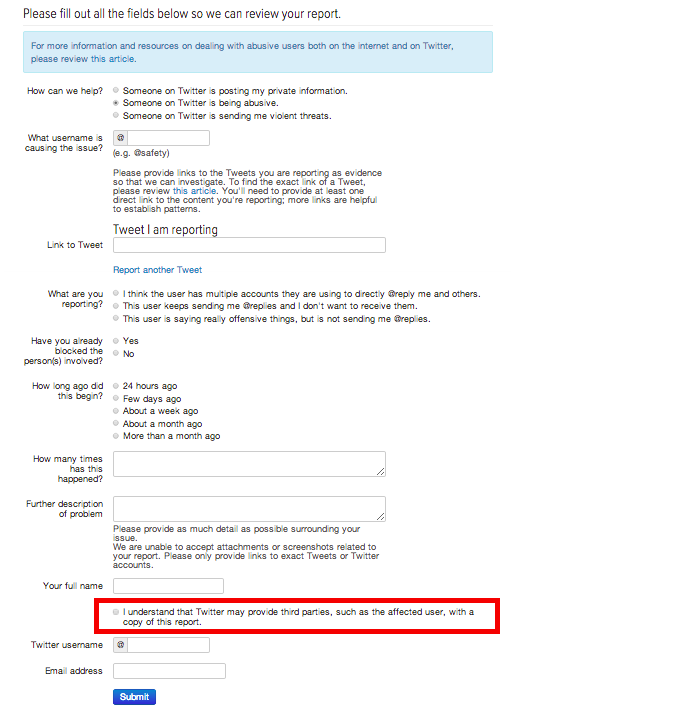 Report form on Twitter. Highlighted section has a radio button next to the phrase 'I understand that Twitter may provide third parties, such as the affected user, with a copy of this report'. Also contains fields to link to abusive tweets, describe the problem, and link to the username of the account causing the issue and their tweets.