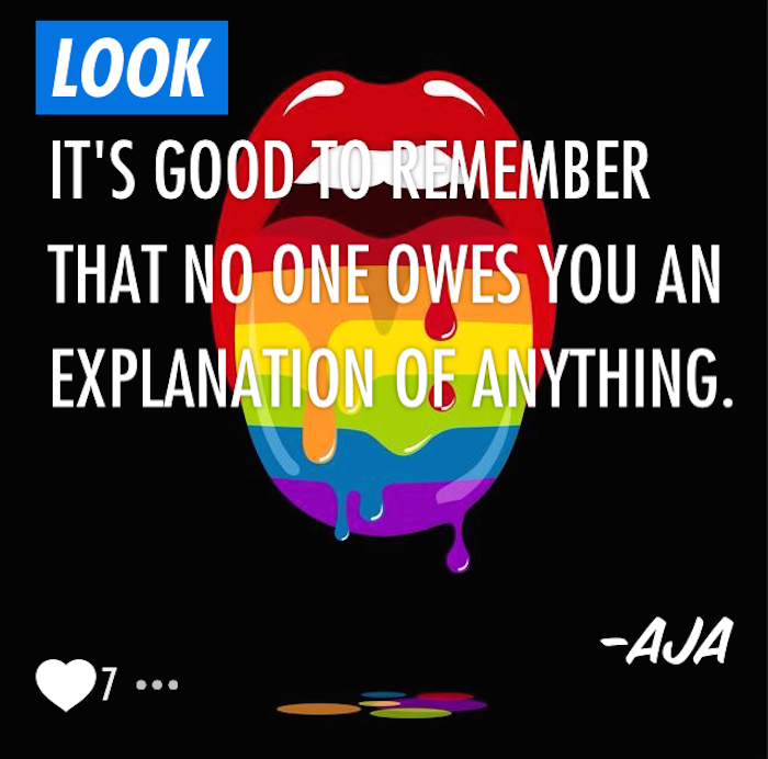 "A Super post that reads ""It's good to remember that no one owes you an explanation of anything."" It is signed Aja and has a colorful, rainbow mouth in the background."