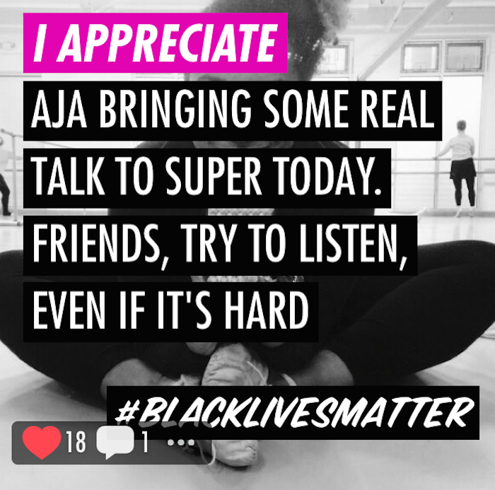 "A super post tagged BlackLivesMatter, with the words ""I appreciate Aja bringing some real talk to Super today. Friends, try to listen, even if it's hard."""