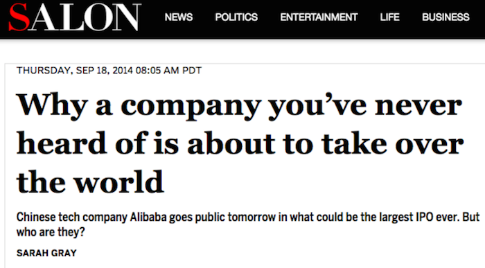 "Headline from Salon: ""Why a company you've never heard of is about to take over the world"". Dated September 18, 2014."