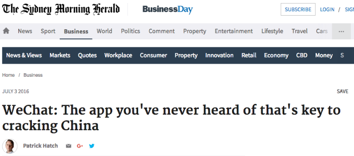 "Headline from the Sydney Morning Herald: ""WeChat: The app you've never heard of that's key to cracking China"". Dated July 3, 2016."
