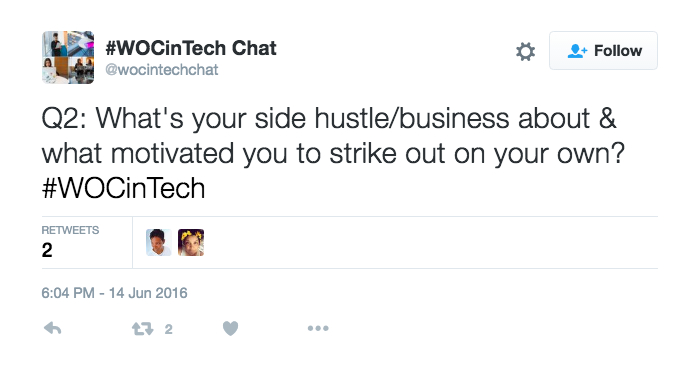 "Tweet from the @wocintechchat handle: ""Q2: What's your side hustle/business about & what motivated you to strike out on your own? #WOCinTech"""